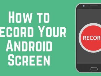 How to Record Screen Android
