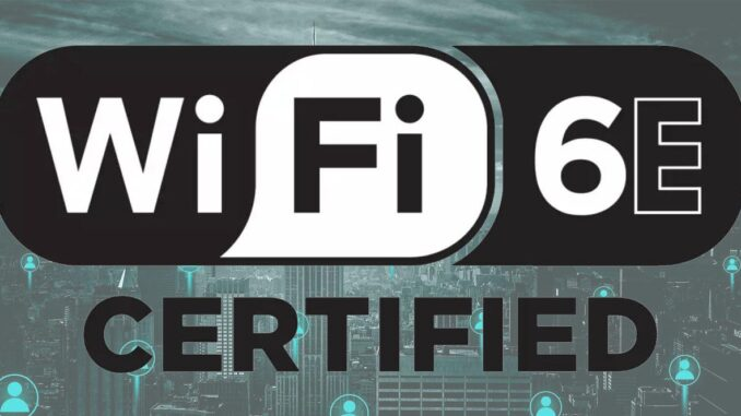 WiFi 6E Equipment Certified by the WiFi Alliance