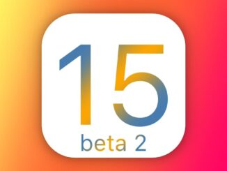 Beta 2 of iOS 15, iPadOS 15 and Other Apple Operating Systems
