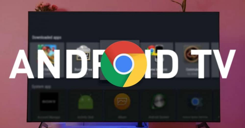 Install Chrome Browser on Android TV or Google TV